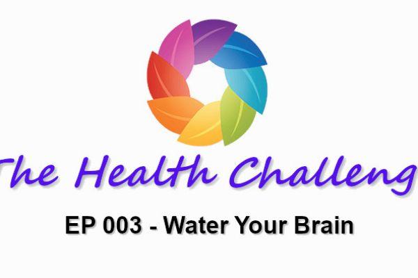 ep003-t-water-your-brain3EB917C9-843A-8DFF-2754-3D63A131E4A4.jpg